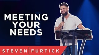 God Knows What You Need   Pastor Steven Furtick