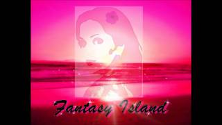Fantasy Island ♫♪