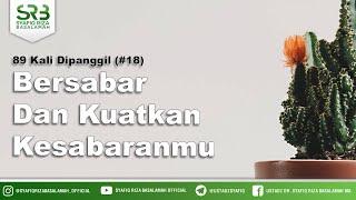 Bersabar Dan Kuatkan Kesabaranmu - Ustadz Dr Syafiq Riza Basalamah MA