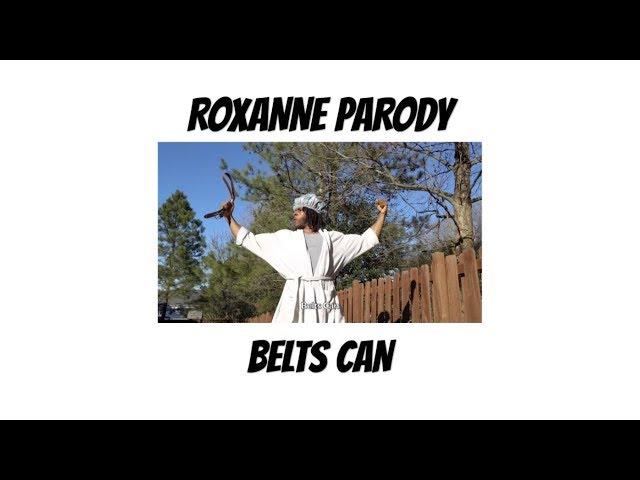 BELTS CAN - ROXANNE Parody