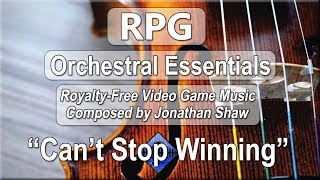 "Free Video Game Music - ""Can't Stop Winning"" (RPG Orchestral Essentials)"