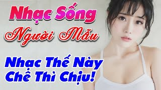 nhac-song-de-me-2020-lk-nhac-song-tru-tinh-remix-nhac-the-nay-che-thi-chiu