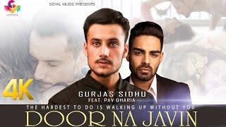 Door Na Javin  Gurjas Sidhu Feat Pav Dharia