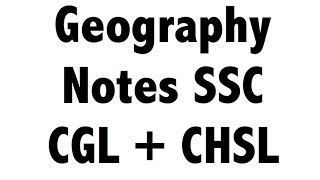 Geography Notes for SSC CHSL, SSC CGL