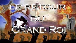 LE RETOUR DU GRAND ROI
