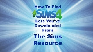 How to find lots you've downloaded from The Sims Resource!