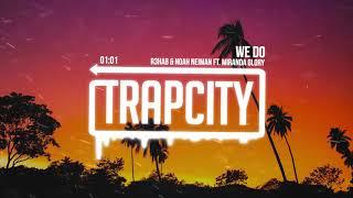 R3HAB & Noah Neiman - We Do (ft. Miranda Glory)