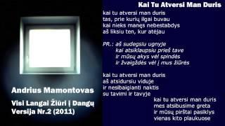 """Video thumbnail of """"Andrius Mamontovas - Kai Tu Atversi Man Duris"""""""