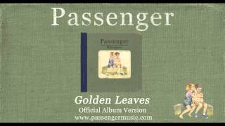 Passenger | Golden Leaves (Official Album Audio)