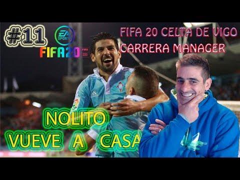 🏠🏠 NOLITO VUELVE A CASA 🏠🏠 #11   | FIFA 20 MODO CARRERA CELTA DE VIGO| GAMEPLAY | ESPAÑOL