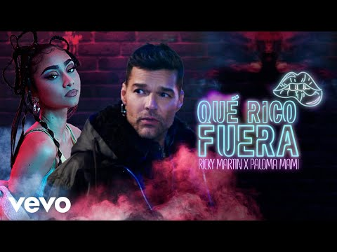 Ricky Martin, Paloma Mami - Qué Rico Fuera