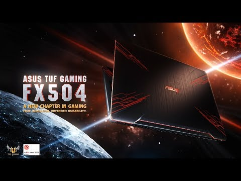 ASUS TUF Gaming FX504 — A New Chapter in Gaming | ASUS