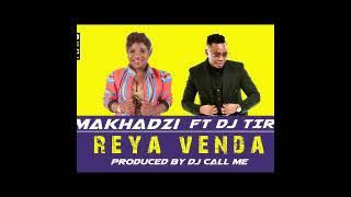 MAKHADZI FT DJ TIRA REYA VENDA