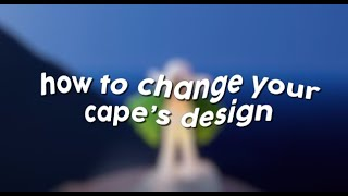 HOW TO MAKE YOUR CAPE ANY DESIGN!! ~ Sky Children of the light (Cape change tutorial!)