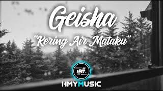 GEISHA - Kering Air Mataku (Lyrics / Lyric Video) By HMYMusic