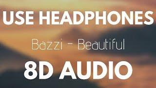 Bazzi   Beautiful (Ft. Camila Cabello) 8D AUDIO