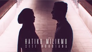 🔴SITI NORDIANA - Hatiku Milikmu (Official Music Video)