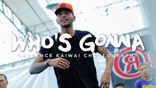 Who's Gonna - Chris Brown | Laurence Kaiwai Choreography | Summer Jam Dance Camp 2016
