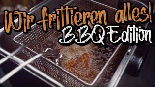 WIR FRITTIEREN ALLES! BBQ Special - Steaks, Bratwurst, Pulled Pork frittieren!