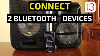 How To Connect Two Bluetooth Speakers/Headphones To iPhone! (iOS 13)