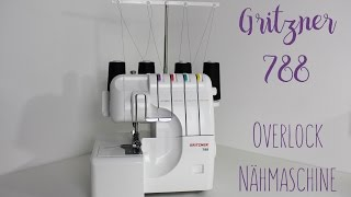 Vorstellung Overlock Gritzner 788 - Overlocknähmaschine mit Differentialtransport