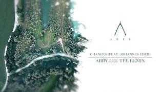 Ages - Chances (feat. Johannes Eder) (Abby Lee Tee Remix)