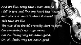 Nickelback Feeling Way To Damn Good Lyrics