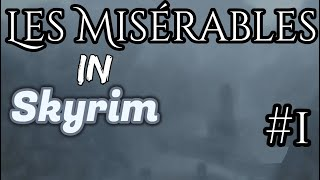Les Miserables recreated in Skyrim