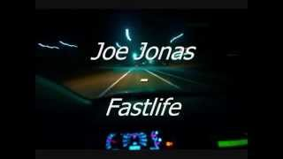 Joe Jonas - Fastlife (STUDIO VERSION - LYRICS) (HQ)