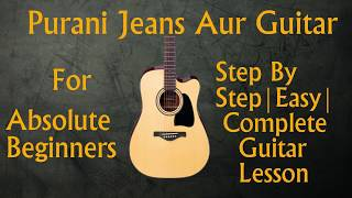 Purani Jeans Aur Guitar | Ali Haider | Easy And Complete Guitar Chords Lesson