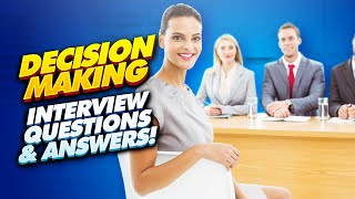 DECISION-MAKING Interview Questions & Answers! (How to ANSWER Competency-Based Interview Questions)