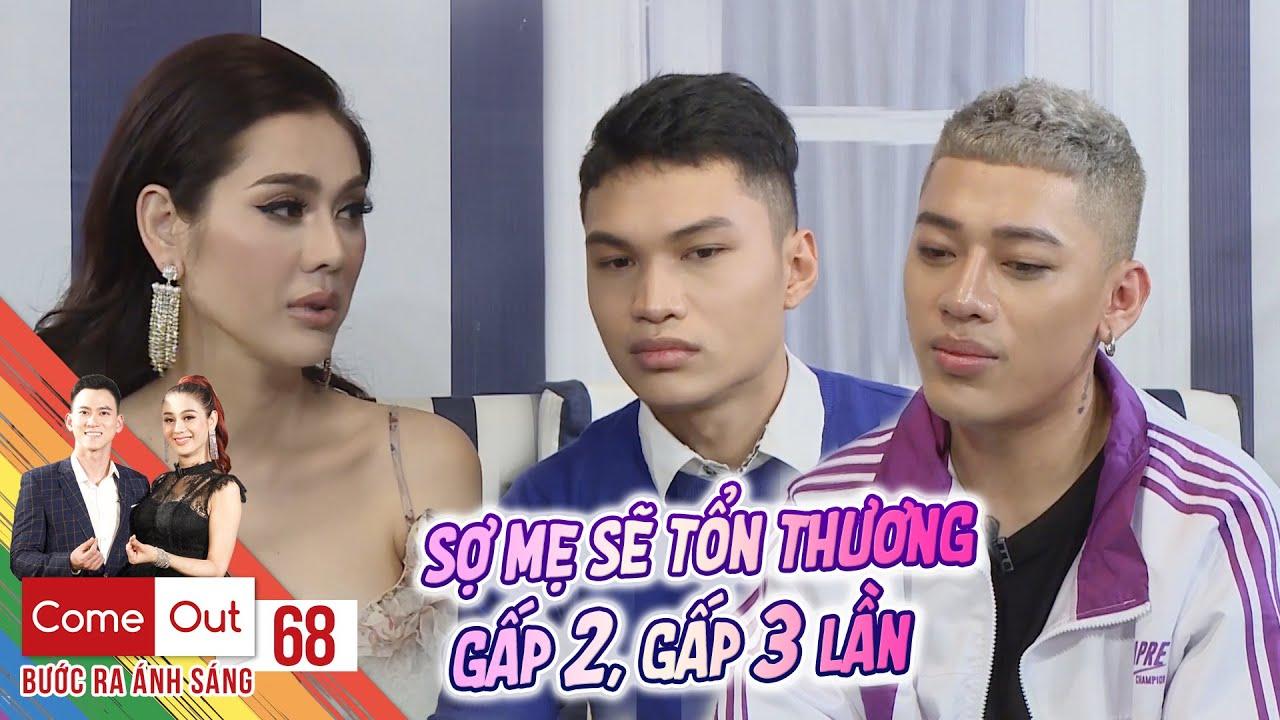 Come Out–BRAS | Tập 68 FULL: Anh em sinh đôi là gay nghẹn ngào, chỉ mong được làm con gái của mẹ