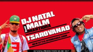 DJ NATAL FT MALM MARTIORA - TSAROVANAO ( afroragga zouk 2017 audio officiel)