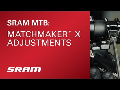 SRAM MTB Matchmaker X Adjustments