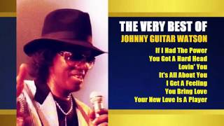 """Nearly 4 hours with the Very Best Songs of Johnny """"Guitar"""" Watson"""