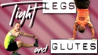 Tight Legs and Tight Glutes… by Trainer Ben