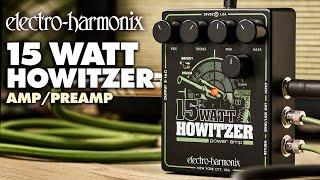 Electro Harmonix 15 Watt Howitzer Video