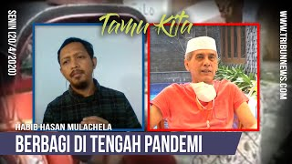 TAMU KITA: Habib Hasan Mulachela, Berbagi di Tengah Pandemi, Harta Nggak Dibawa Mati!