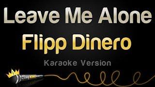 Flipp Dinero   Leave Me Alone (Karaoke Version)