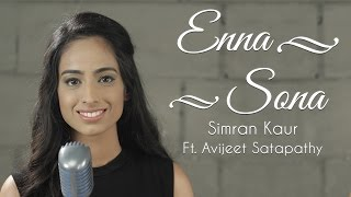Enna Sona Cover (OK Jaanu) | Simran Kaur Ft. Avijeet | Arijit Singh | A.R. Rahman
