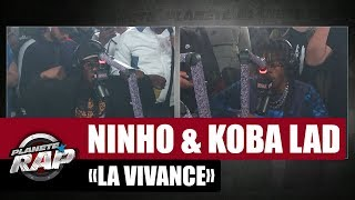 "Ninho ""La Vivance"" Ft Koba LaD #PlanèteRap"