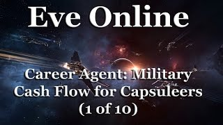 Eve Online - Career Agent: Military - Cash Flow for Capsuleers (1 of 10)