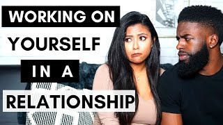 """""""You Betta Check Yo Self  """" - The Importance Of Working On Yourself In A Relationship"""
