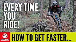 How To Get Faster Every Time You Ride Your MTB   Mountain Bike Skills