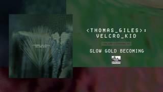 THOMAS GILES - Slow Gold Becoming