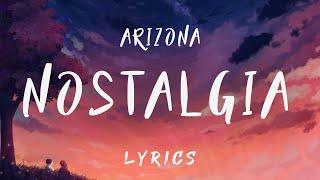 A R I Z O N A   Nostalgic (Lyrics)