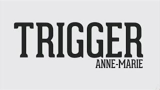 Anne-Marie - Trigger Lyrics