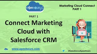 Connect Marketing Cloud with Salesforce CRM | PART 1