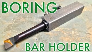 Mini Lathe: How to make a Boring Tool Holder