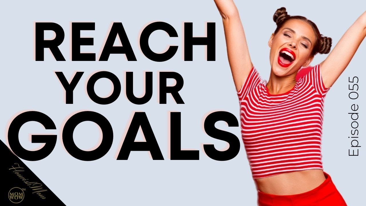 Reach your Goals with these Tips